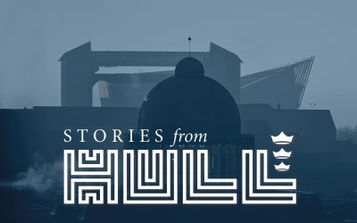 COME AND TELL US YOUR STORIES FROM HULL.